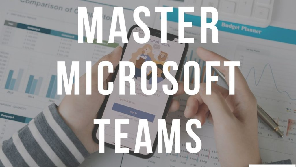 Person holding a smartphone, with text overlaid: Master Microsoft Teams