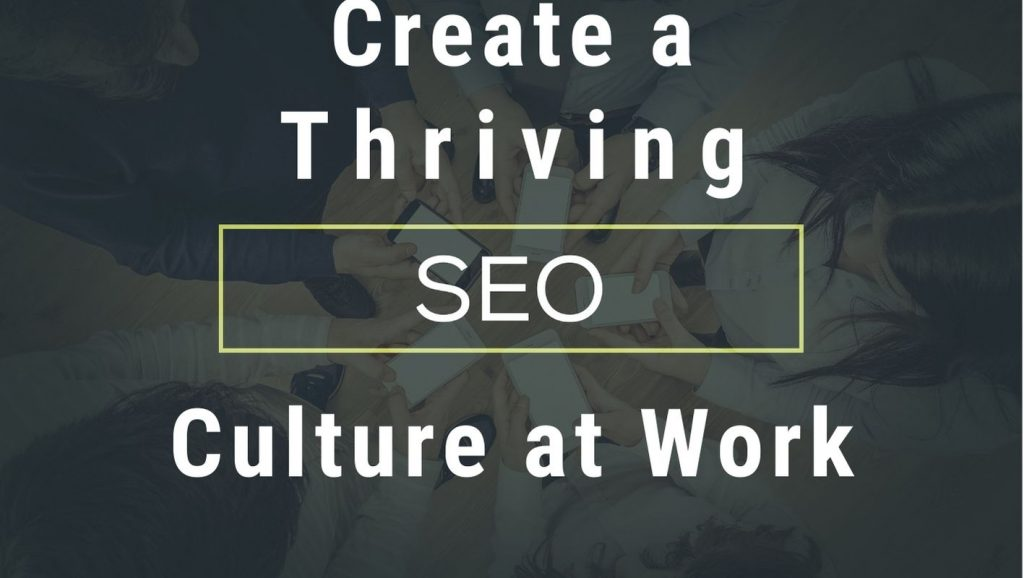 Text reads: Create a thriving SEO culture at work.